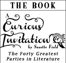A Curious Invitation THE BOOK by Suzette Field The forty greatest parties in literature