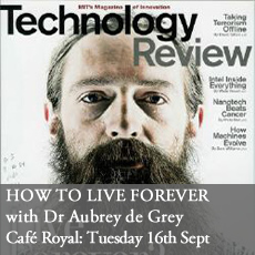 Live Forever with Dr. Aubrey De Grey at The Cafe Royal 16th September 2014