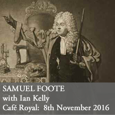 Ian Kelly on Samuel Foote at the Cafe Royal